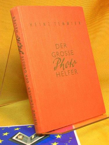 Der grosse Photohelfer : Ein Photo-Porst-Lehrbuch f. jedermann.