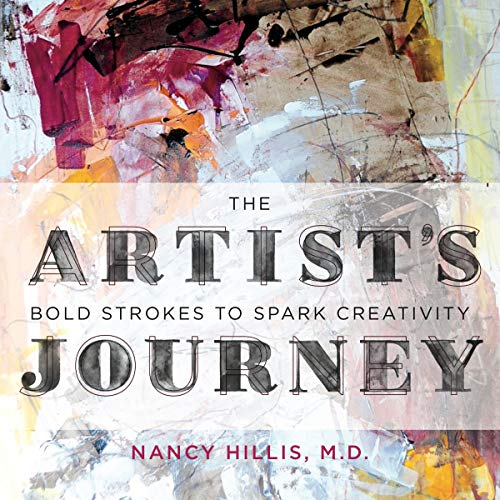 The Artist's Journey: Bold Strokes to Spark Creativity audiobook cover art