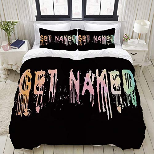 Yaoniii bedding - Duvet Cover Set, Get Naked Funny Colored Paint Flow Font on Black,3-Piece Comforter Cover Set 220 x 240 cm +2 Pillowcases 50 * 80cm
