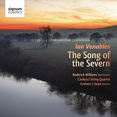 Roderick Williams, Carducci Quartet & Graham J Lloyd