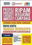 Concorso RIPAM Regione Campania. Profili finanziario contabili e amministrativi. Prova scritta. Manuale integrativo con le materie specialistiche dei ... CFD/CAM, AMD/CAM. Con software di simulazione