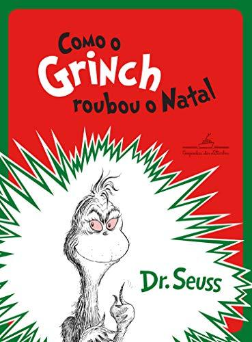 Como o Grinch roubou o Natal eBook : Seuss, Dr., Seuss, Dr., Beber, Bruna:  Amazon.com.br: Livros
