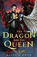 The Dragon and the Queen (The Raven and the Dove)