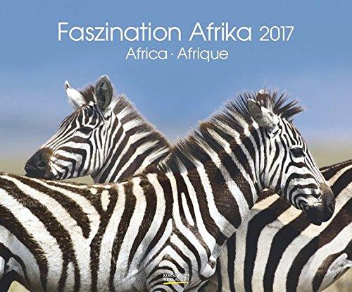 Faszination Afrika 2017: PhotoArt Kalender