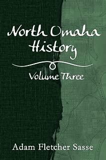 North Omaha History: Volume Three (North Omaha History Series) (Volume 3)