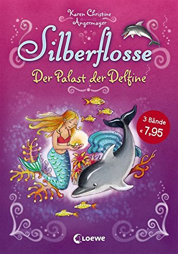 Silberflosse - Der Palast der Delfine: Sammelband mit 3 Abenteuern zum Vorlesen und ersten Selberlesen für Kinder ab 5 Jahre