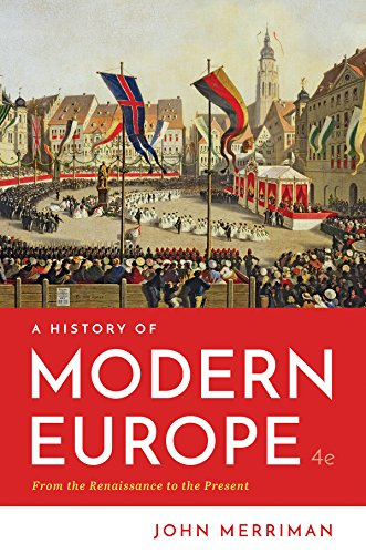 Compare Textbook Prices for A History of Modern Europe Fourth Edition ISBN 9780393667363 by Merriman Ph.D., John