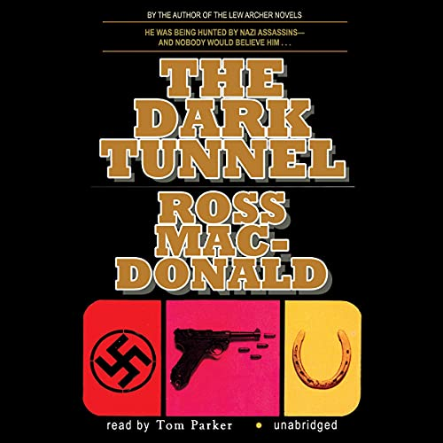The Dark Tunnel Audiobook By Ross MacDonald cover art