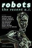 Robots: The Recent A.I.