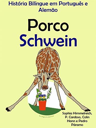 História Bilíngue em Português e Alemão: Porco — Schwein