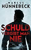 Schuld vergibt man nie (Robert-Drosten-Thriller 2)