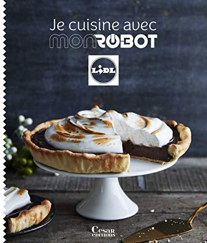 """Je cuisine avec mon robot LIDL """"Monsieur cuisine SILVERCREST - Connect - édition plus"""