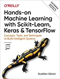 Hands-On Machine Learning with Scikit-Learn, Keras, and Tensorflow: Concepts, Tools, and T...