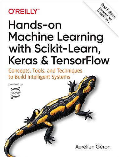 Compare Textbook Prices for Hands-On Machine Learning with Scikit-Learn, Keras, and TensorFlow: Concepts, Tools, and Techniques to Build Intelligent Systems 2 Edition ISBN 9781492032649 by Géron, Aurélien