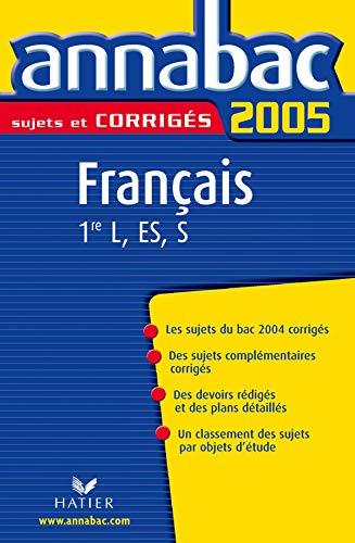 Annabac 2005 Français 1ère L, ES, S Sujets corrigés