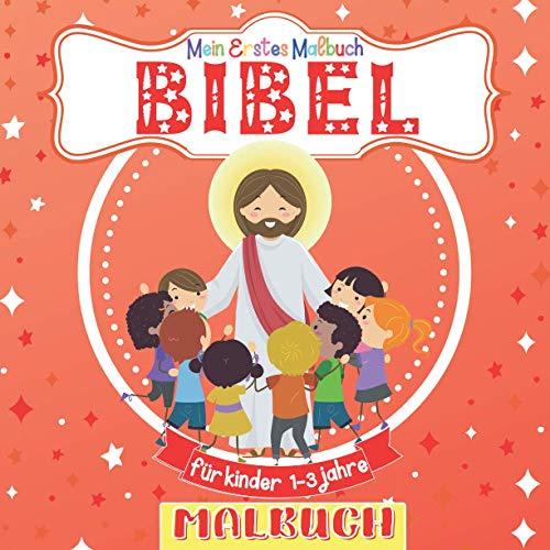 Mein Erstes Malbuch Bibel Für Kinder 1-3 Jahre: Tolles Geschenk für Mädchen und Jungen, Kleinkinder, Kinder im Vorschulalter. Kritzelmalbuch für Kinder 2-4 Jahren
