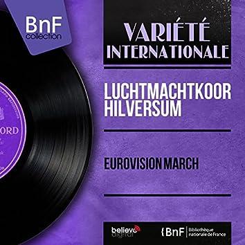 Eurovision March (feat. Van Holland en zijn orkest) [Mono Version]