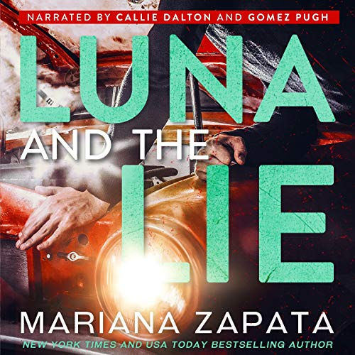 Luna and the Lie                   By:                                                                                                                                 Mariana Zapata                               Narrated by:                                                                                                                                 Callie Dalton,                                                                                        Gomez Pugh                      Length: 17 hrs     Not rated yet     Overall 0.0