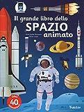 Il grande libro dello spazio animato. Ediz. a colori