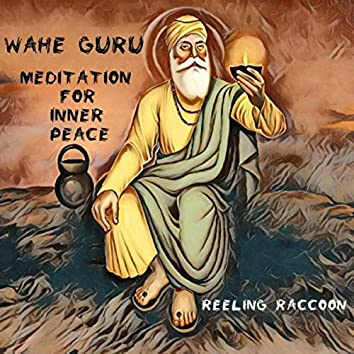 Wahe Guru: Meditation for Inner Peace