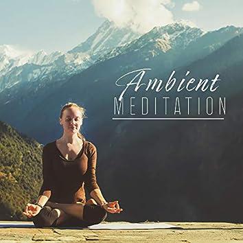 Ambient Meditation: Massage Music, Deep Meditation, Sleep, Relaxation, Music Therapy, Zen, Spa, Lounge Music, Inner Balance