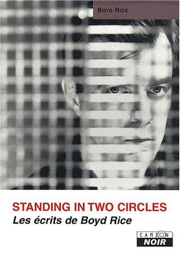 Boyd rice standing in two circles (Camion noir)