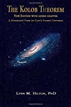 The Kolob Theorem, New Edition with Added Chapter: A Mormon's View of God's Starry Universe by Hilton, Lynn M New Edition (2012)