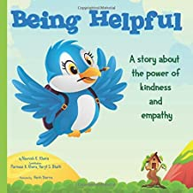 Being Helpful: A story about the power of kindness and empathy. (The Being Series)