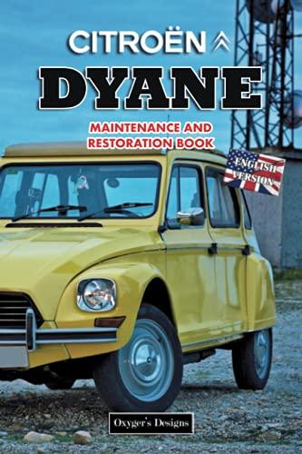 CITROËN DYANE: MAINTENANCE AND RESTORATION BOOK