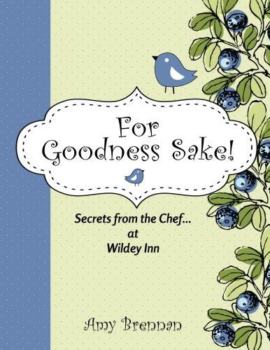 For Goodness Sake: Secrets from the Chef... at Wildey Inn
