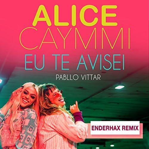 Alice Caymmi, Pabllo Vittar & Enderhax