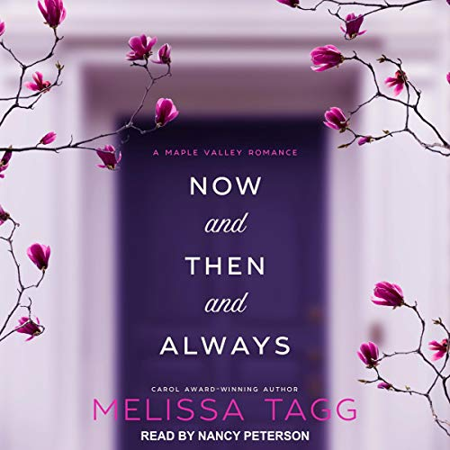 Now and Then and Always Audiobook By Melissa Tagg cover art