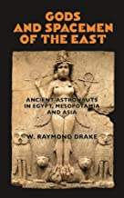 Gods and Spacemen of the East: Ancient Astronauts in Egypt, Mesopotamia, and Asia