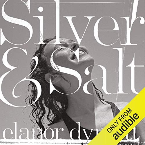 Silver and Salt Audiobook By Elanor Dymott cover art