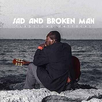 Sad and Broken Man