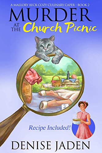 Murder at the Church Picnic (A Mallory Beck Cozy Culinary Caper Book 2) by [Denise Jaden]