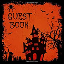 Guest Book: Spooky, Scary Halloween Sign in Book - Orange Black Gothic Guestbook - Haunted House, Spider, Cemetery, Bats & Black Cat - Wedding, ... Message, Lines for Email, Name and Address
