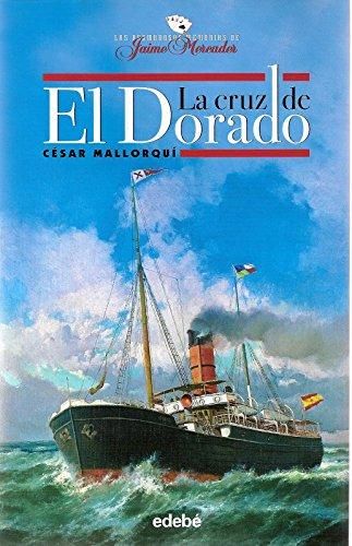 La Cruz de El Dorado de Cesar Mallorqui (2 dic 2005) Tapa dura