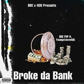 Broke da Bank