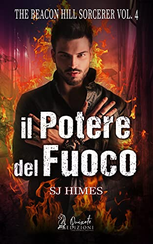 Il potere del fuoco: The Beacon Hill Sorcerer, Vol.4