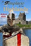 El templario de las Highlands: Novela histórica