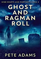 Ghost And Ragman Roll: Premium Large Print Hardcover Edition