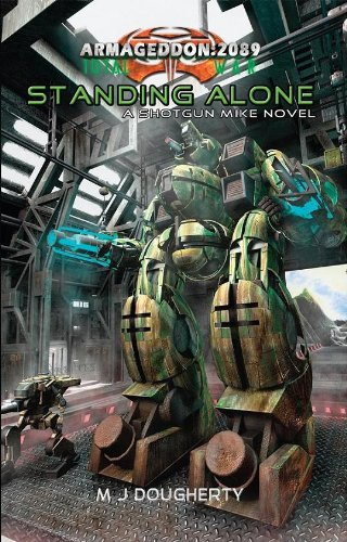 Standing Alone (Armageddon 2089: Shotgun Mike Book 1) (English Edition)