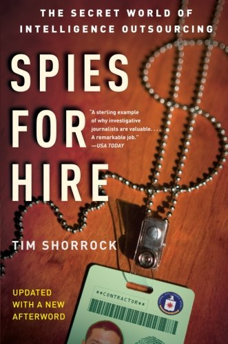 Compare Textbook Prices for Spies for Hire: The Secret World of Intelligence Outsourcing First Edition Edition ISBN 9780743282253 by Shorrock, Tim