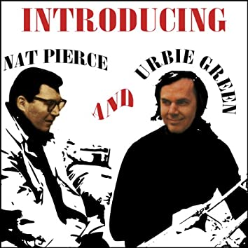 Introducing Urbie Green and Nat Pierce