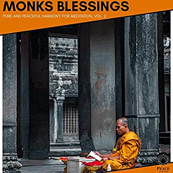 Monks Blessings - Pure And Peaceful Harmony For Meditation, Vol. 2