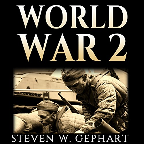 World War II: The Most Important Events, Leaders, and Battles That Shaped the Second World War audiobook cover art