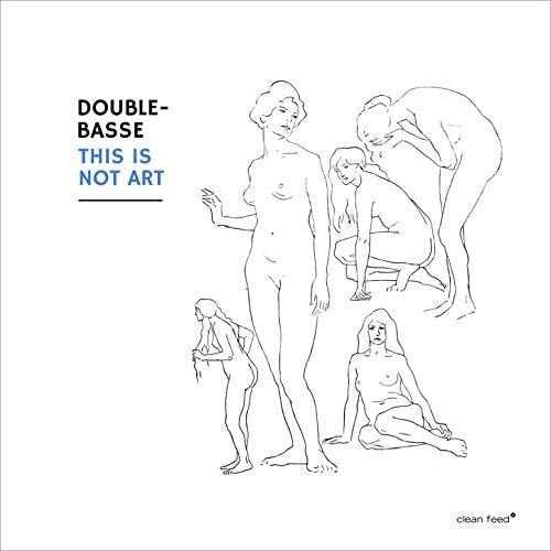 Double-Basse feat. Jean-Luc Petit & Benjamin Duboc