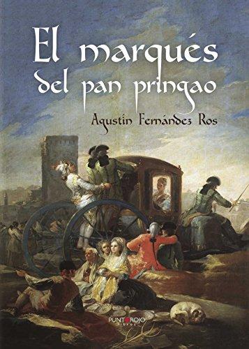 El marqués del pan pringao eBook: Agustín Fernández Ros: Amazon.es ...