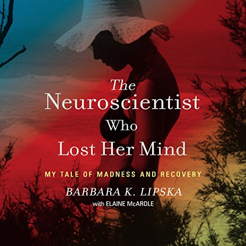 The Neuroscientist Who Lost Her Mind audiobook cover art